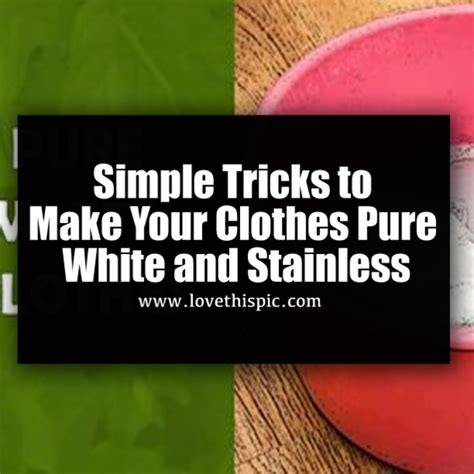 simple tricks to make your clothes white and stainless