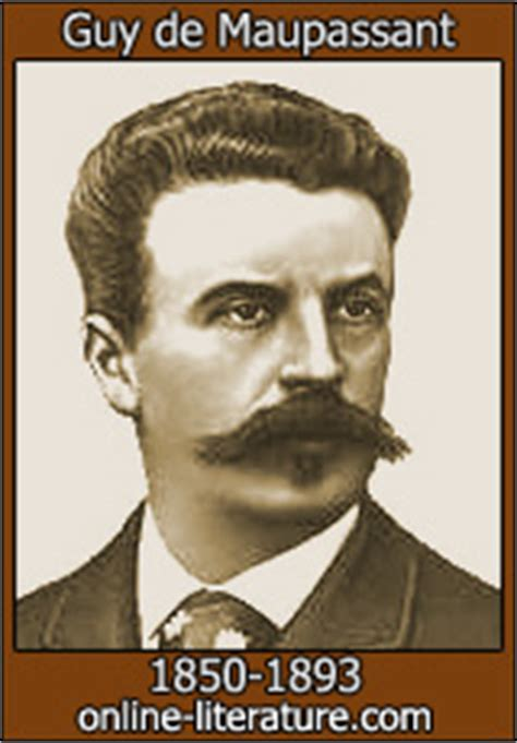 biography of guy de maupassant the necklace guy de maupassant biography and works search texts