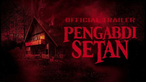 film pengabdi setan full movie 2017 online pengabdi setan 2017 official trailer youtube
