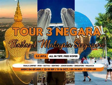 paket  wisata  negara malaysia singapore thailand