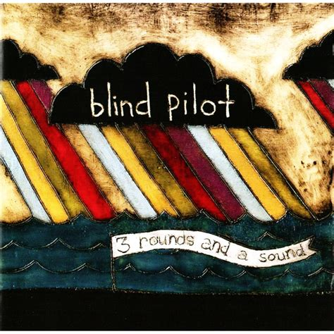 Blind Pilot 3 Rounds And A Sound Album 3 rounds and a sound blind pilot mp3 buy tracklist