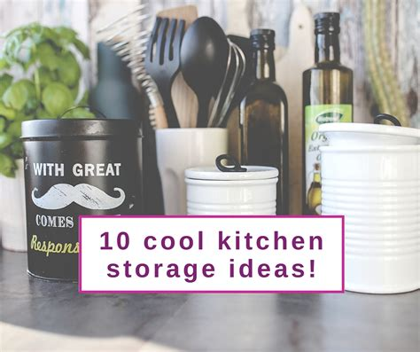 unique kitchen storage ideas 10 kitchen storage ideas 3 steps i took to start my own