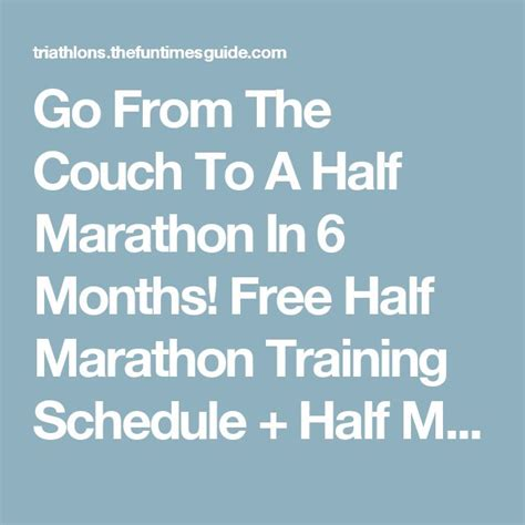 couch to half marathon in 6 months 17 best ideas about marathon training schedules on