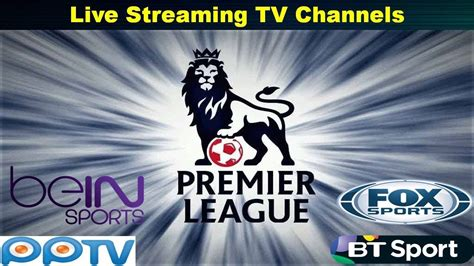 epl live streaming epl 2017 18 live streaming tv channel list youtube