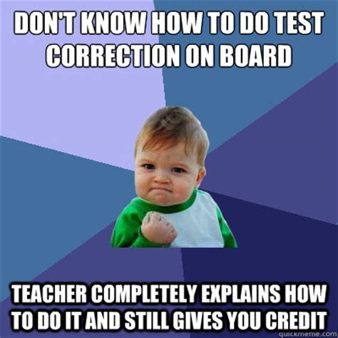 Correction Meme - don t know how to do test correction on board teacher