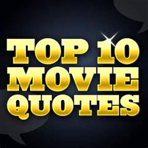 film quotes top 10 top 10 movie quotes