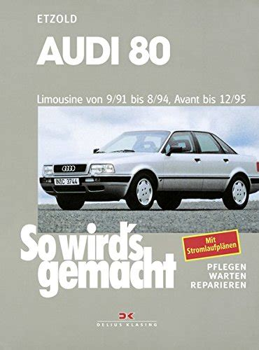 Audi 80 B4 Verbrauch by Audi 80 9 91 Bis 8 94 Avant Bis 12 95 So Wird S Gemacht