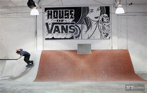 house of vans brooklyn 187 first look house of vans brooklyn redesign 2015
