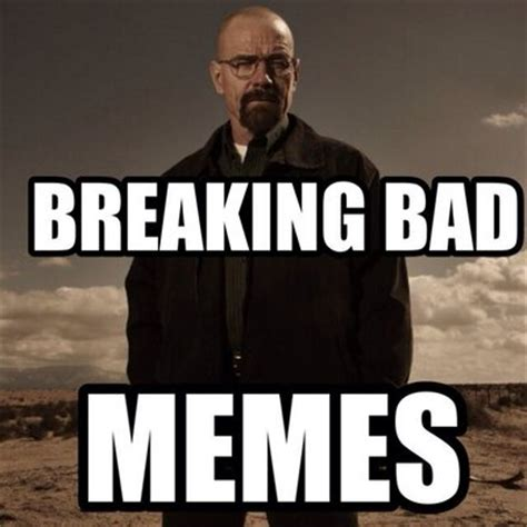 Breaking Bad Happy Birthday Meme - breaking bad memes bbmemes twitter