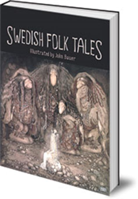 swedish folk tales john bauer swedish folk tales floris books