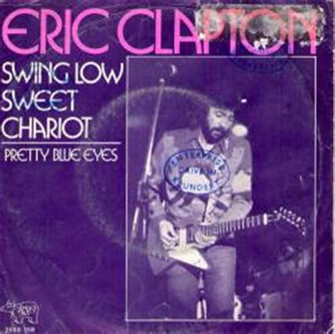 swing low sweet chariot eric clapton eric clapton discographie compl 232 te