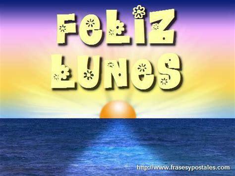 imagenes de feliz lunes amig s hermosas tarjetas de fel 237 z lunes para empezar la semana