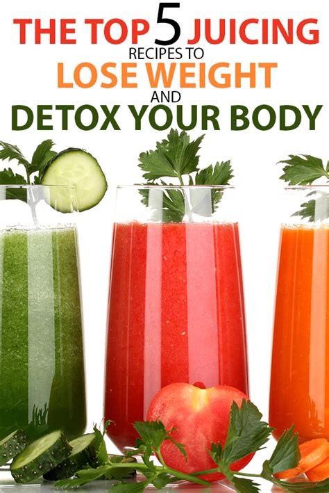 How To Detox Your To Lose Weight by The Top 5 Juicing Recipes To Lose Weight And Detox Your