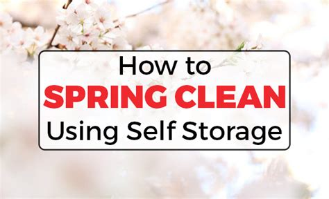 spring cleaning how to clean your house from top to self storage for spring cleaning north shore mini