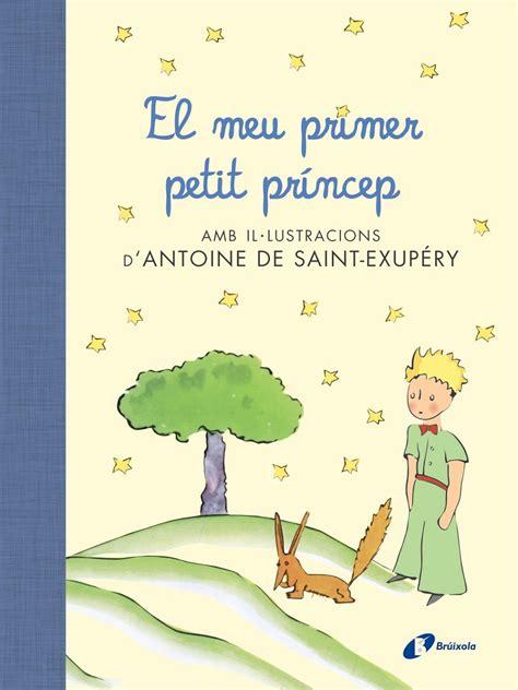libro el petit princep el meu primer petit pr 237 ncep isbn 9788499067704 libros tecnicos libreria hispano americana