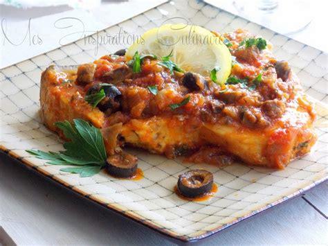 espadon sauce tomate olives et c 226 pres le cuisine