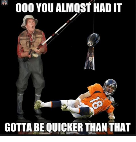 You Gotta Be Quicker Than That Meme - 000 you almost had it gotta be quicker than that nfl meme on sizzle