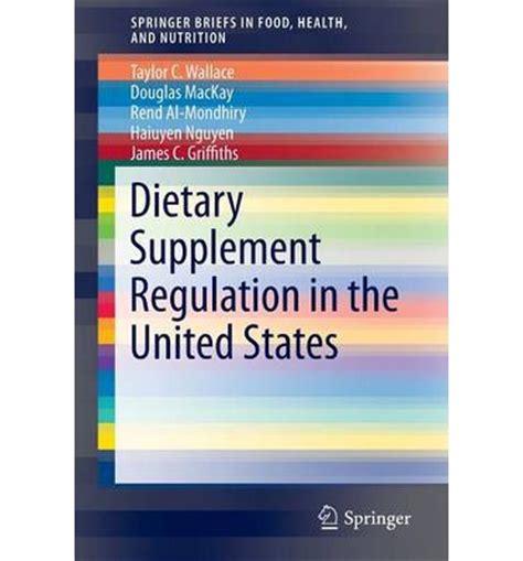 supplement regulation dietary supplement regulation in the united states