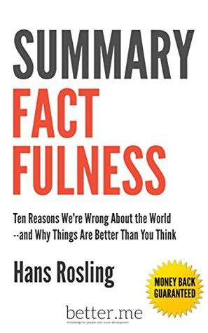 factfulness hans rosling quotes summary of factfulness ten reasons we re wrong about the