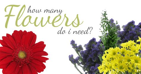 how many flowers do i need for my arrangement blooms by