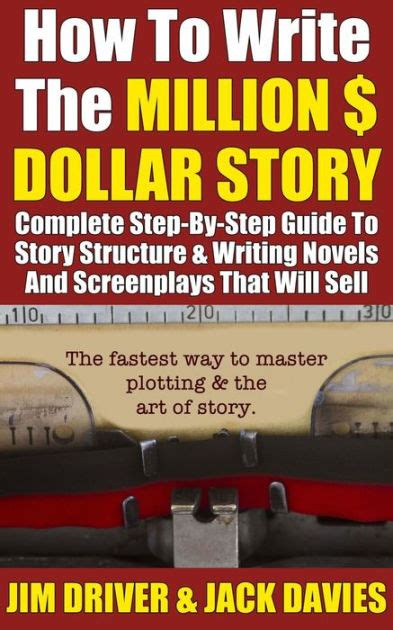 how to write anything a complete guide books how to write the million dollar story complete step by