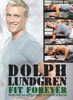 dolph lundgren like an be fit forever books dolph lundgren like an dolph lundgren