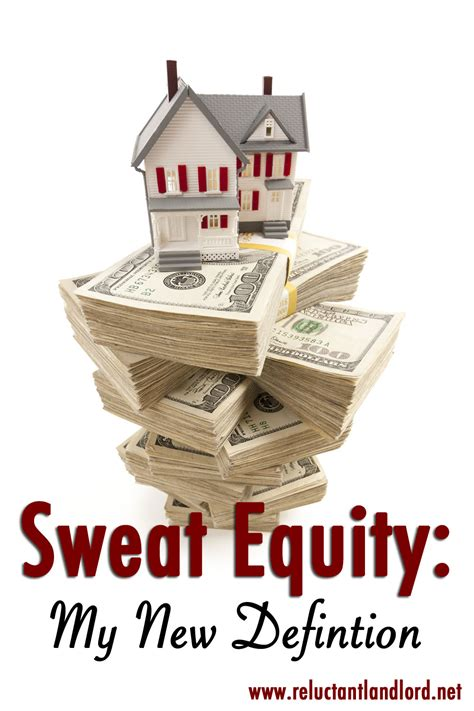 sweat equity sweat equity a new definition the reluctant landlord