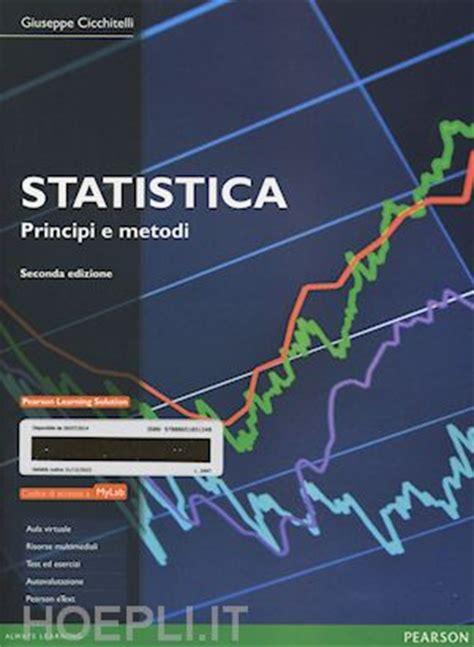 statistica. principi e metodi. con mylab cicchitelli
