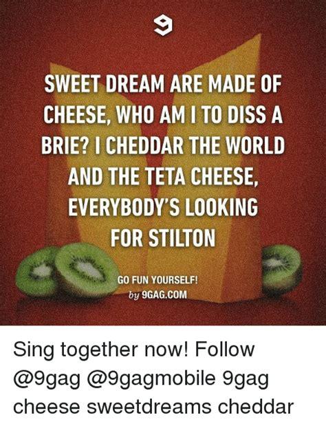 Sweet Dreams Are Made Of Memes - 25 best memes about sweet dreams are made of sweet dreams are made of memes