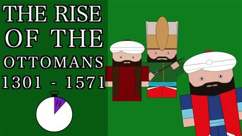 rise of the ottomans ten minute history the rise of the ottoman empire short