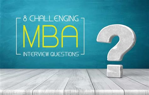 Questions To Ask Mba Admissions Officers by 8 Challenging Mba Questions Prepadviser