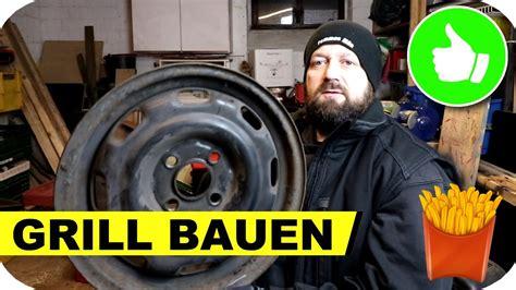 Stahl Grill Selber Bauen by Grill Selber Bauen Aus Alten Stahlfelgen Teil 1