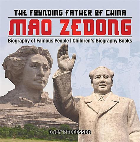 biography of a famous person pdf mao zedong the founding father of china biography of