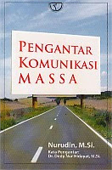 Pengantar Komunikasi Massa Oleh Nurudin toko buku rahma pusat buku pelajaran sd smp sma smk perguruan tinggi agama islam dan umum