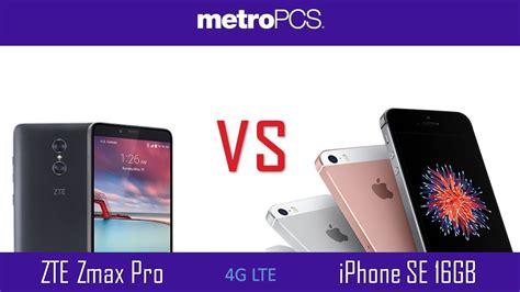 zte zmax pro vs iphone se 16gb metro pcs