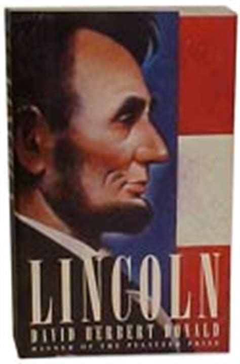 abraham lincoln biography david herbert donald the 25 best books about abraham lincoln pages proofs