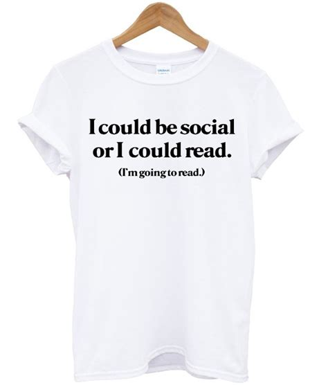 This Could Be Social by I Could Be Social Or I Could Read Tshirt