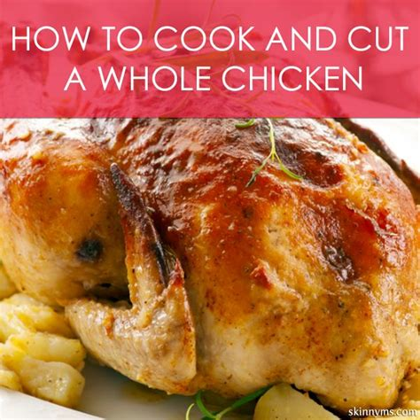 how to cook and cut a whole chicken food recipes and