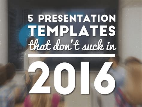 The 5 Best Powerpoint Templates Of 2016 The Best Powerpoint Presentation Templates