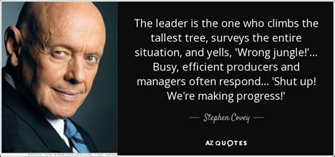 Just Shut Up And Do It Bian Tracy stephen covey quote the leader is the one who climbs the tallest tree