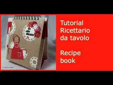 scrapbooking tutorial ricettario 17 best images about ricettari on pinterest fai da te