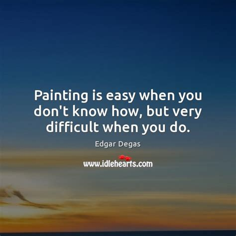 do you know how easy it is to start your first herb garden edgar degas quote painting is easy when you don t know