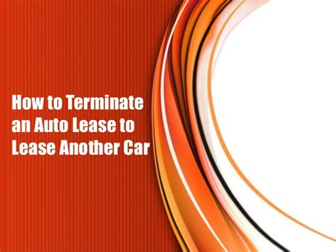 Can You Terminate A Car Lease by How To Terminate An Auto Lease To Lease Another Car