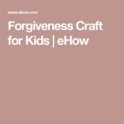 forgiveness crafts for 17 best ideas about forgiveness craft on