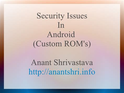 android security issues security issues in android custom rom