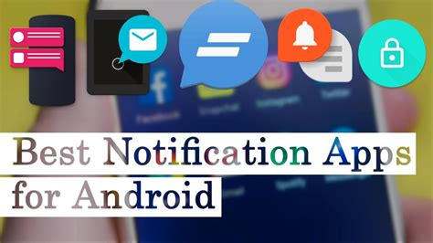 best apps for android smartphone best notification apps for android smartphones tablets