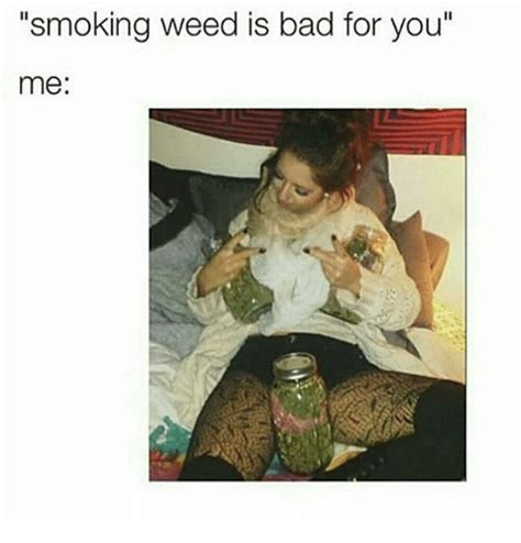 Smoking Is Bad Meme - 25 best memes about memes smoking and weed memes
