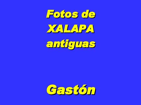 imagenes antiguas de xalapa fotosde xalapa