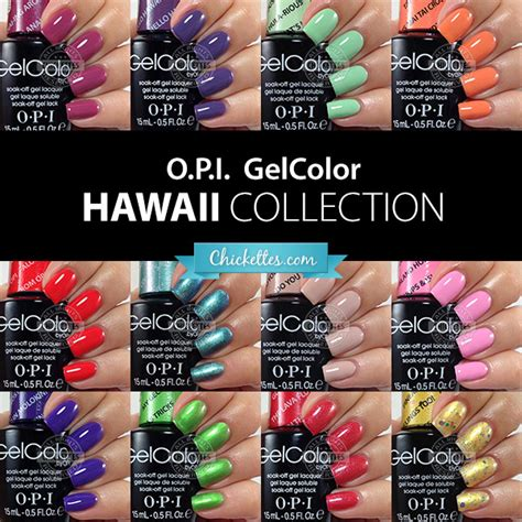 opi gel colors o p i gelcolor hawaii collection swatches chickettes