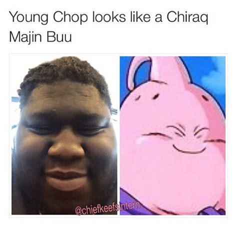 Look Like A by Chop Looks Like A Chiraq Majin Buu Ochiefkeefsintem